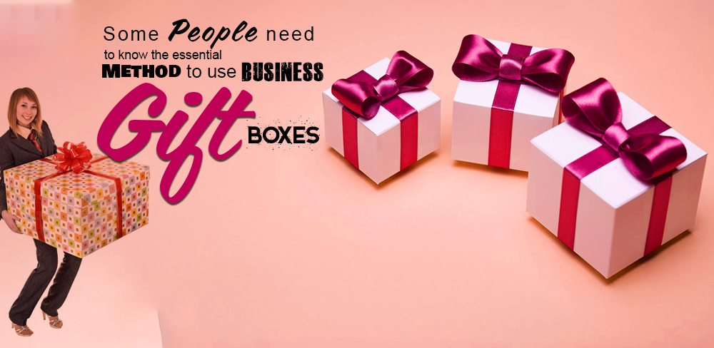 Some People need to know the Essential Method to use Business Gift Boxes