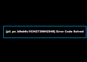 How To Fix Error [pii_pn_b9eb6c10342739842548] 2021?
