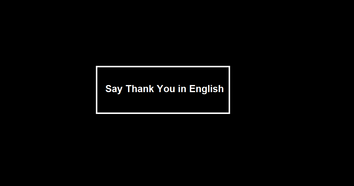 Say Thank You in English