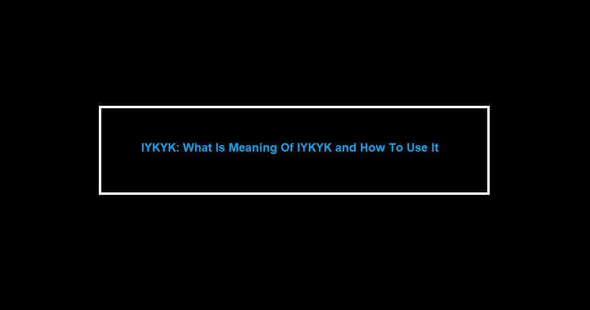 IYKYK Meaning